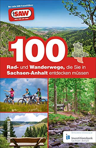 100 Rad- und Wanderwege, die Sie in: Axel Schröder