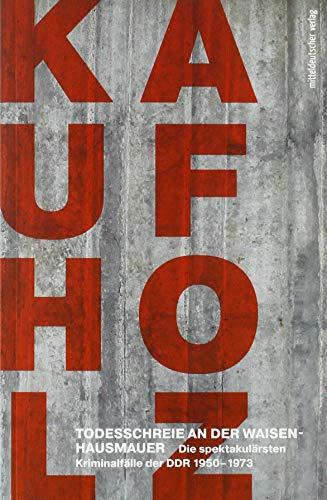Todesschreie an der Waisenhausmauer : Die spektakulärsten: Bernd Kaufholz