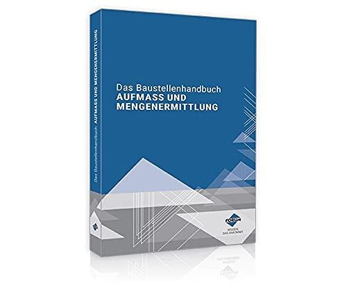 Das Baustellenhandbuch für Aufmass und Mengenermittlung: Print-Ausgabe