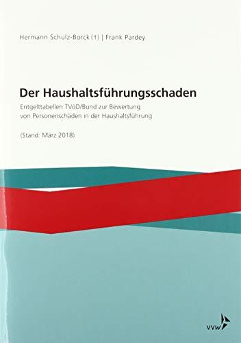 Der Haushaltsführungsschaden: Schulz-Borck, Hermann