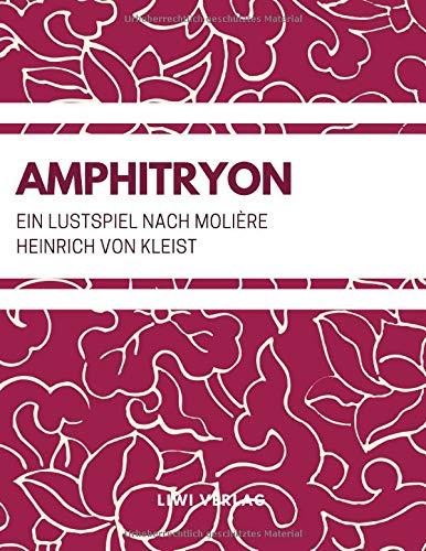 Amphitryon (Ein Lustspiel nach Molière): Kleist, Heinrich Von