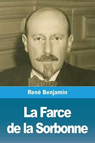 La Farce de la Sorbonne: Rene Benjamin