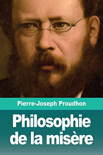 Philosophie de la misere (Paperback): Pierre-Joseph Proudhon