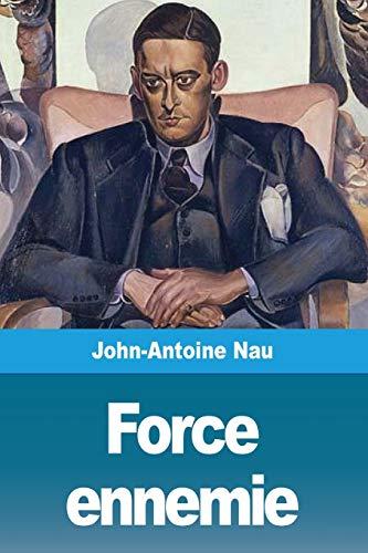 Force ennemie (Paperback): John-Antoine Nau