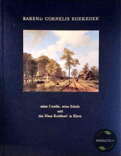 Barend Cornelis Koekkoek (1803-1862). Seine Familie, seine: Werd, Guido De;