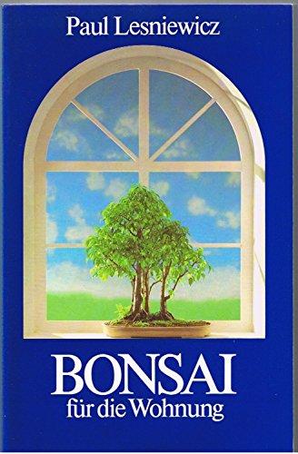 9783980034586: Bonsai Für Die Wohnung by Lesniewicz, Paul