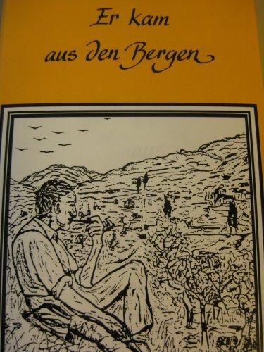9783980044936: Er kam aus den Bergen (Livre en allemand)