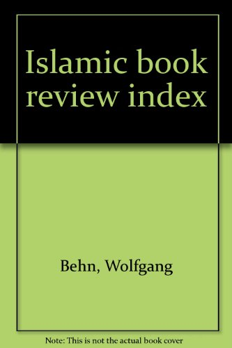 Islamic Book Review Index.: Wolfgang H. Behn.