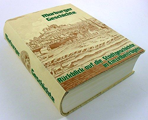 9783980049009: Marburger Geschichte: Rückblick auf die Stadtgeschichte in Einzelbeiträgen