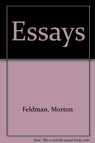 Morton Feldman Essays: Feldman, Morton And Walter Zimmerman