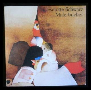 9783980060103: Lieselotte Schwarz: Malerbücher (German Edition)