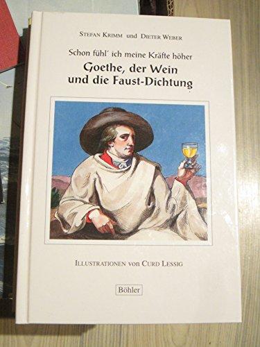 9783980063081: Goethe, der Wein und die Faust-Dichtung
