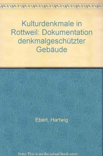 9783980063258: Kulturdenkmale in Rottweil: Dokumentation denkmalgesch�tzter Geb�ude