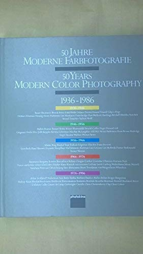 50 Years Modern Color Photography 1936-1986 / 50 Jahre Moderne Farbfotografie: Heitung, ...