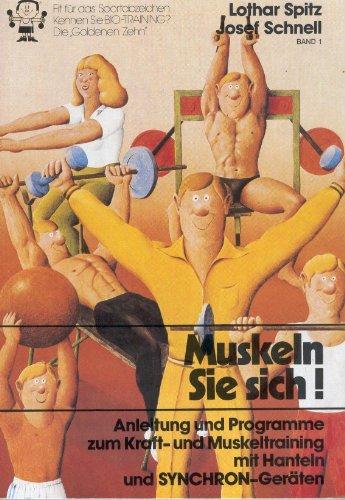 Muskeln Sie sich ! ( Band 1: Lothar Spitz, Josef