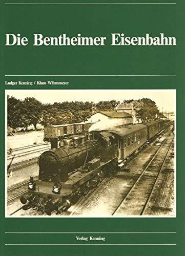 Die Bentheimer Eisenbahn. .: Kenning, Ludger (Hrsg.)