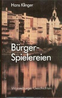 9783980103756: Bürgerspielereien: Wasserburger Geschichten (Livre en allemand)