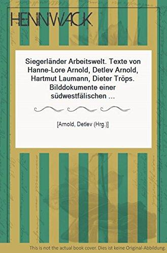 Otto Arnold Photographie 1927-1938: Bilddokumente Einer S?dwestf?lischen Kulturlandschaft: ...