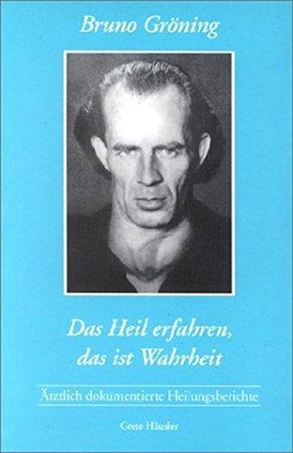 9783980130233: Bruno Gröning, Das Heil erfahren, das ist Wahrheit