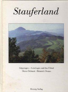 Stauferland (Signiert) - Göppingen - Geislingen und das Filstal.: Domes, Heinrich (Hg.)