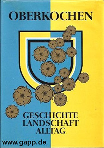 9783980137614: Oberkochen - Geschichte, Landschaft, Alltag. Heimatbuch der Stadt Oberkochen