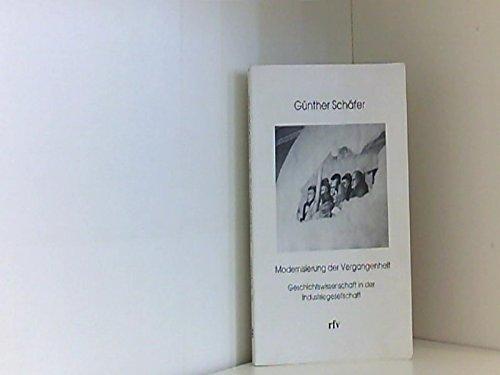 9783980149860: Modernisierung der Vergangenheit: Geschichtswissenschaft in der Industriegesellschaft (German Edition)