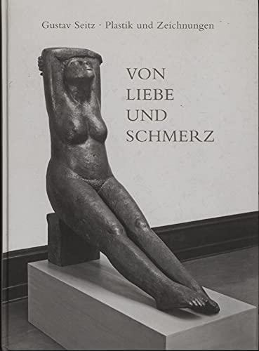 Gustav Seitz - Plastik und Zeichnungen. Von: Gustav Seitz Stiftung