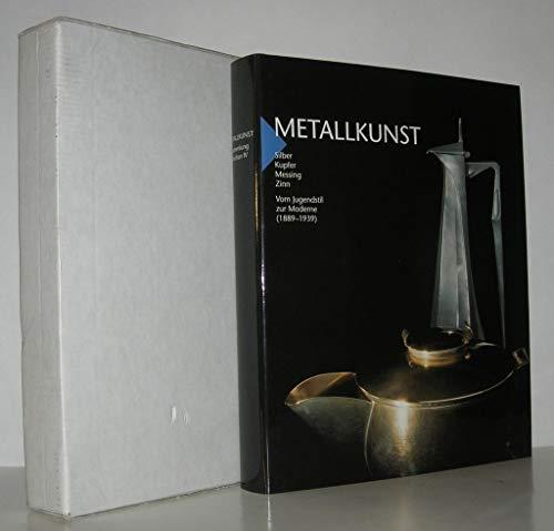 Metallkunst. Silber Kupfer Messing Zinn. Vom Jugendstil: BRÖHAN, Karl H.