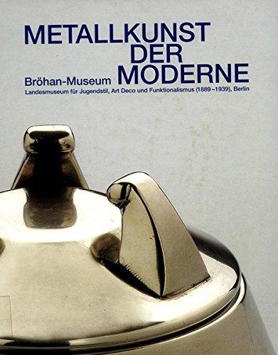 9783980152594: Modern Art of Metalwork, Brohan-Museum