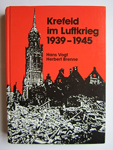 Krefeld im Luftkrieg 1939-1945 (= Krefelder Studien.: Vogt, Hans /