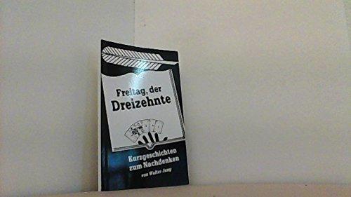 9783980166010: Freitag, der Dreizehnte: Kurzgeschichten zum Nachdenken (Livre en allemand)