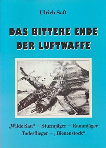 9783980178914: Das bittere Ende der Luftwaffe.