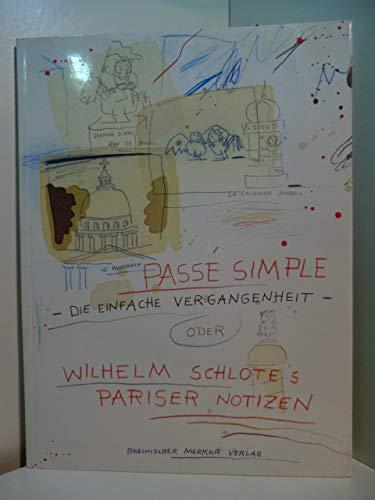9783980191302: Wilhelm Schlote's Pariser Notizen. Passée Simple