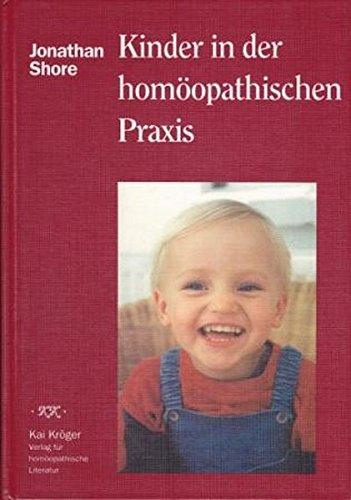 Kinder in der homöopathischen Praxis.: Shore, Jonathan