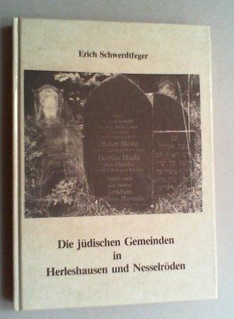 9783980195706: Die jüdischen Gemeinden in Herleshausen und Nesselröden: Beiträge zu ihrer Geschichte im 19. und 20. Jahrhundert (German Edition)