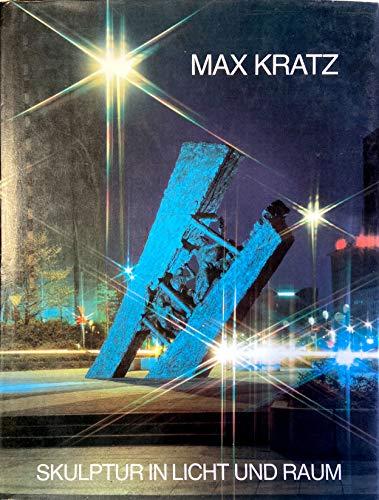 9783980213455: Max Kratz. Skulptur in Licht und Raum