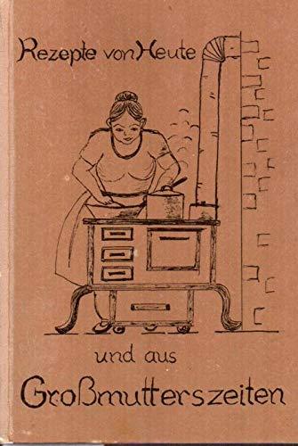 9783980216418: Rezepte von heute und aus Großmutterszeiten (Livre en allemand)