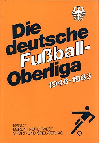 9783980217231: Die deutsche Fussball-Oberliga 1946-1963