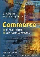 Commerce for Secretaries and Correspondents - Moores Kaaren, Moores-Tagemann Marita