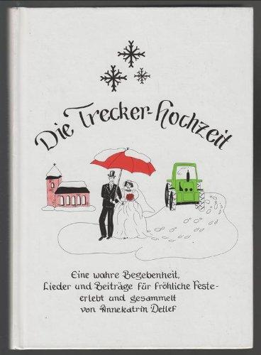 Die Trecker-Hochzeit, Lieder und Beiträge für fröhliche: Annekatrin Detlef