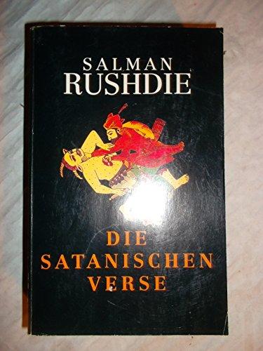 Die satanischen Verse. Roman: Rushdie, Salman: