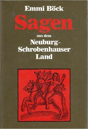 9783980237000: Sagen aus dem Neuburg-Schrobenhauser Land (Livre en allemand)