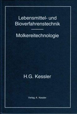 9783980237840: Kessler, H: Lebensmittel- und Bioverfahrenstechnik - Molkere