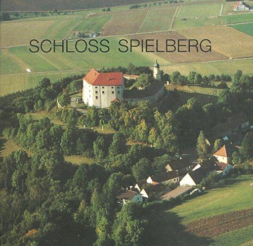 Schloss Spielberg / Text: Ernst Steinacker ;: Steinacker, Ernst