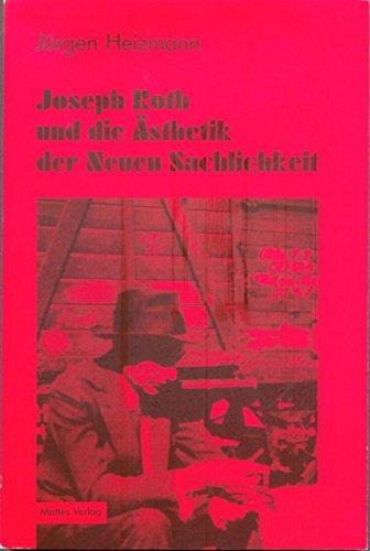 9783980244008: Joseph Roth und die Ästhetik der Neuen Sachlichkeit