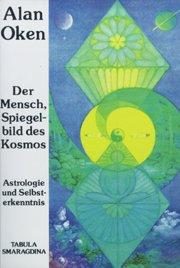 Stock image for Der Mensch, Spiegelbild des Kosmos. Astrologie und Selbsterkenntnis for sale by medimops