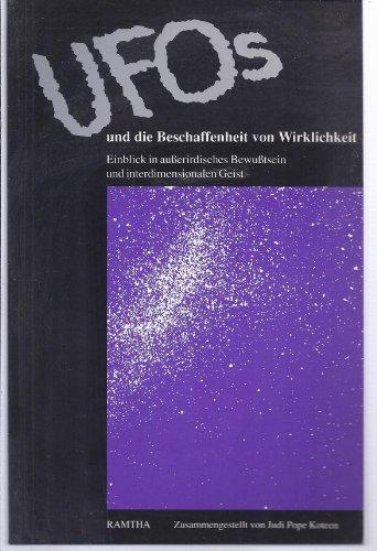 Ufos und die Beschaffenheit von Wirklichkeit .: Koteen, Judi Pope;