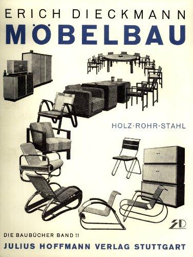 9783980253925: Möbelbau in Holz, Rohr und Stahl. Mit Lichtbildern und Zeichnungen nach Entwürfen des Verfassers
