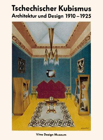 Tschechischer Kubismus. Architektur und Design 1910 - 1925. Mit Beiträgen von Milena Lamarova,...