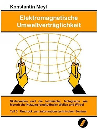 Elektromagnetische Umweltverträglichkeit, 3 Tle.: Meyl, Konstantin